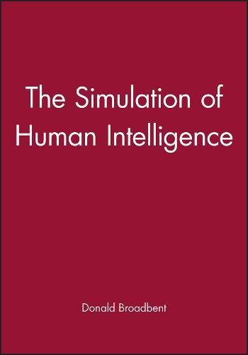 9780631187332: The Simulation of Human Intelligence: Edited by Donald Broadbent (Wolfson College Lectures)