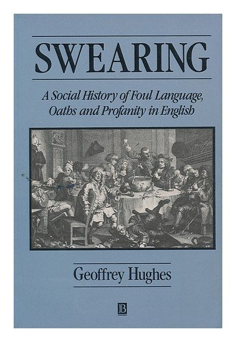 9780631187356: Swearing: Social History of Foul Language, Oaths and Profanity in English (Language Library)