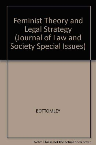 Feminist Theory and Legal Strategy (Journal of Law and Society Special Issues)