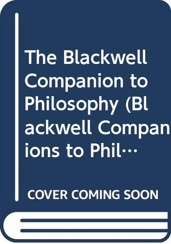 9780631187882: The Blackwell Companion to Philosophy (Blackwell Companions to Philosophy)