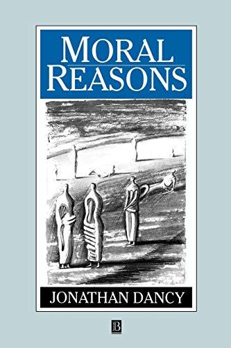 Moral Reasons: Dancy, Jonathan