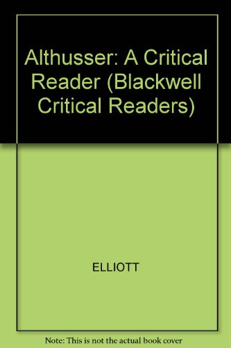 Althusser: A Critical Reader (Blackwell Critical Readers)