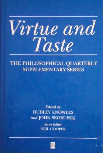 virtue taste essays politics by dudley knowles abebooks virtue and taste essays on politics ethics dudley knowles