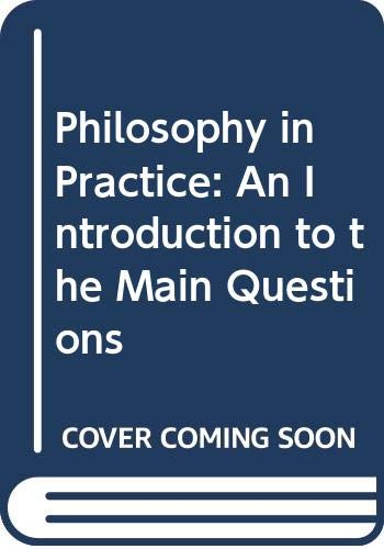 9780631188643: Philosophy in Practice: An Introduction to the Main Questions