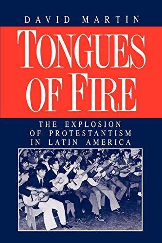 9780631189145: Tongues of Fire: The Explosion of Protestantism in Latin America