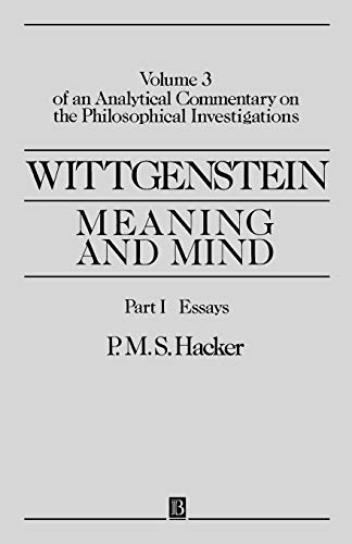 9780631189343: Wittgenstein Meaning and Mind V3 Part 1: Volume 3 of an Analytical Commentary on the Philosophical Investigations: Essays Pt. I (An Analytic Commentary on the Philosophical Investigations, Vol 3)