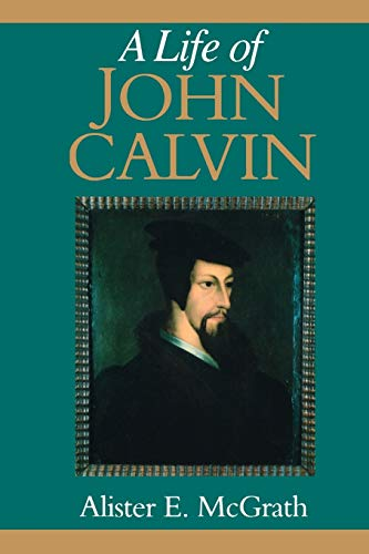 9780631189473: A Life of John Calvin: A Study in the Shaping of Western Culture