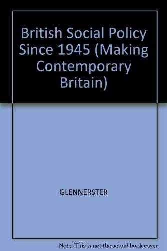 9780631189619: British Social Policy Since 1945 (Making Contemporary Britain)