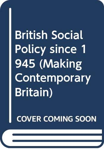 9780631189626: British Social Policy Since 1945 (Making Contemporary Britain)