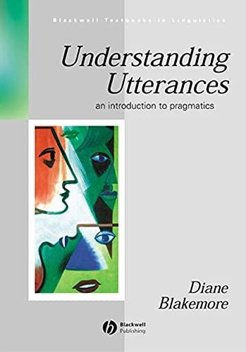9780631190028: Understanding Utterances: An Introduction to Pragmatics (Blackwell Textbooks in Linguistics)