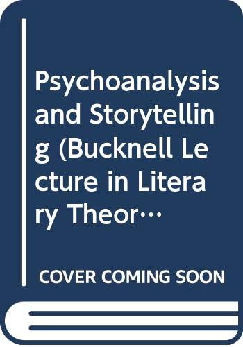 9780631190073: Psychoanalysis and Storytelling (Bucknell Lecture in Literary Theory, No 10)