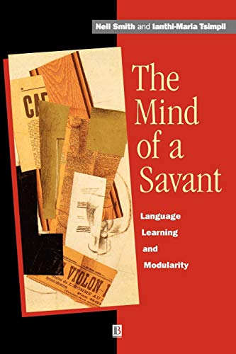 MIND OF A SAVANT: Language, Learning and Modularity