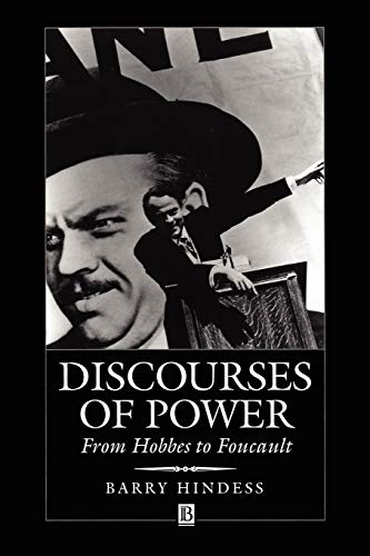 Discourses of Power: From Hobbes to Foucault: Barry Hindess
