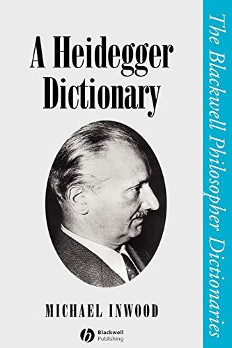 A Heidegger Dictionary: M. J. Inwood