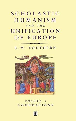 9780631191117: 1: Scholastic Humanism and the Unification of Europe, Volume I: Foundations (SCHOLASTIC HUMANISM AND THE UNIFICATION OF WESTERN EUROPE)