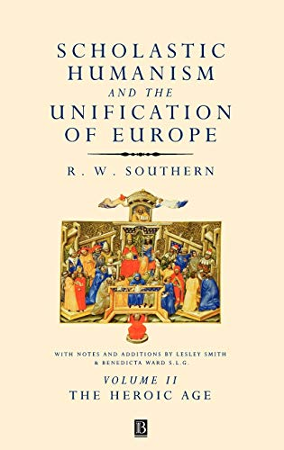 9780631191124: Scholastic Humanism and the Unification of Europe, Volume II: The Heroic Age (v. 2)