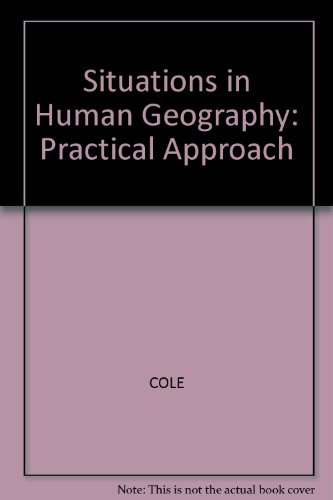 Situations in Human Geography: Cole, John Peter