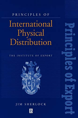 9780631191698: Principles Intl Physical Distr (Principles of Export Guidebooks)