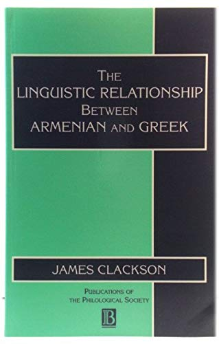9780631191971: The Linguistic Relationship Between Armenian and Greek (Publications of the Philological Society)