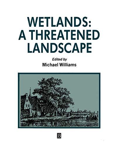 9780631191995: Wetlands: A Threatened Landscape
