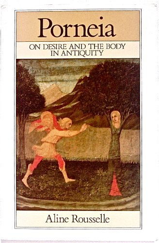 9780631192084: Porneia: On Desire and the Body in Antiquity (Family, Sexuality and Social Relations in Past Times)