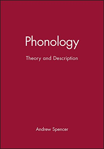 Phonology: Theory and Description (Introducing Linguistics, Vol.: Andrew Spencer