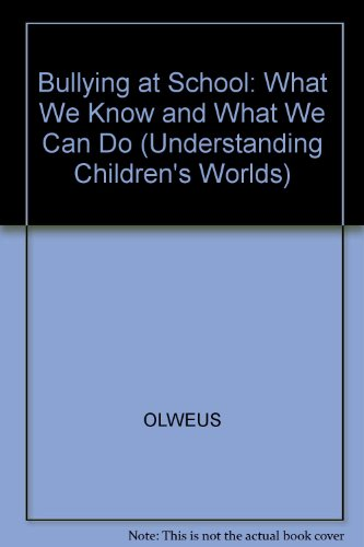 9780631192398: Bullying at School: What We Know and What We Can Do (Understanding Children's Worlds)