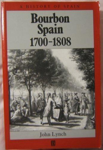 9780631192459: Bourbon Spain, 1700-1808 (History of Spain)
