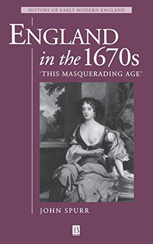 9780631192565: England in the 1670s: This Masquerading Age (History of Early Modern England)