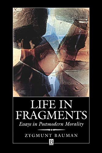 9780631192671: Life in Fragments: Essays in Postmodern Morality