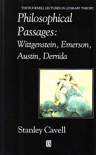 9780631192695: Philosophical Passages: Wittgenstein, Emerson, Austin, Derrida (The Bucknell Lectures in Literary Theory)