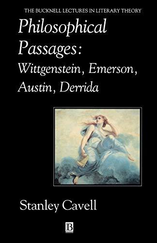 9780631192718: Philosophical Passages: Wittgenstein, Emerson, Austin, Derrida