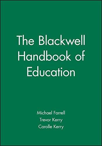 The Blackwell Handbook of Education: Farrell, Michael, Kerry, Trevor, Kerry, Carolle