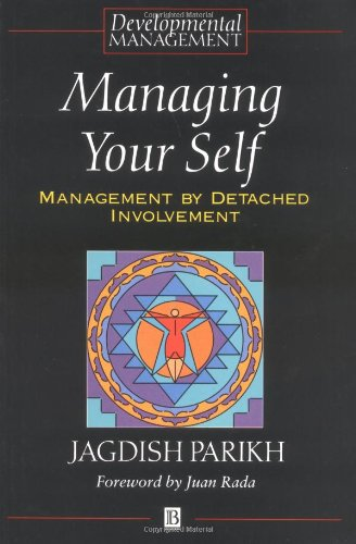 9780631193074: Managing Your Self: Management by Detached Involvement (Developmental Management)