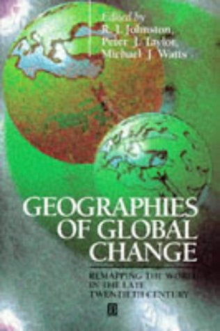 9780631193272: Geographies of Global Change: Remapping the World in the Late Twentieth Century