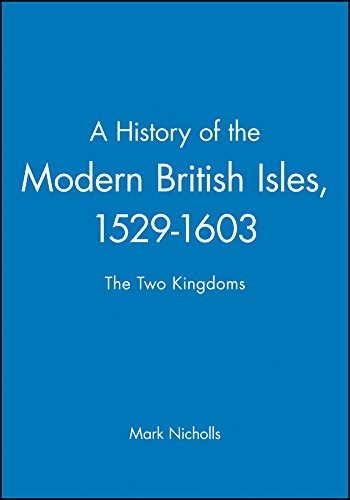 9780631193333: A History of the Modern British Isles, 1529-1603: The Two Kingdoms