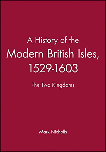 9780631193340: A History of the Modern British Isles, 1529-1603: The Two Kingdoms