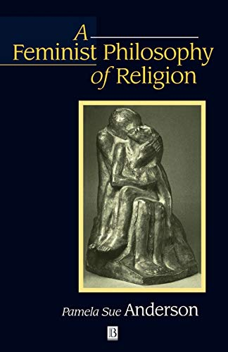 9780631193838: A Feminist Philosophy of Religion: The Rationality and Myths of Religious Belief