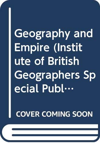 9780631193852: Geography and Empire (Institute of British Geographers Special Publication)