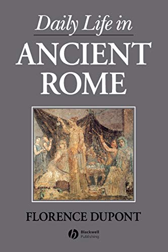 Daily Life in Ancient Rome: Florence Dupont