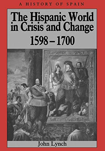 9780631193975: The Hispanic World in Crisis and Change: 1598 - 1700