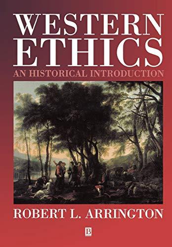 Western Ethics: An Historical Introduction: Robert L. Arrington