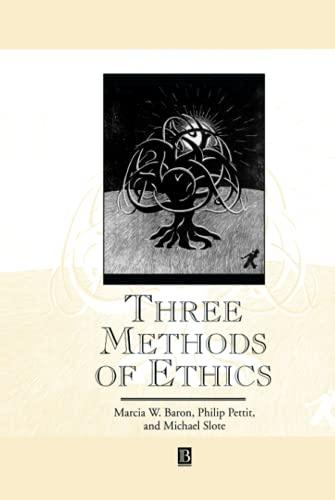 9780631194347: Three Methods of Ethics: A Debate (Great Debates in Philosophy)