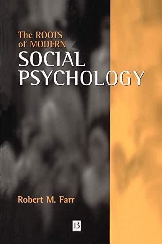 The Roots of Modern Social Psychology: 1872-1954: Robert M. Farr