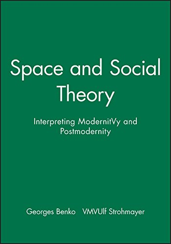 9780631194668: Space and Social Theory: Interpreting Modernity and Postmodernity (Institute of British Geographers Special Publication)