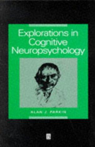 Explorations in Cognitive Neuropsychology: Parkin, Alan J.