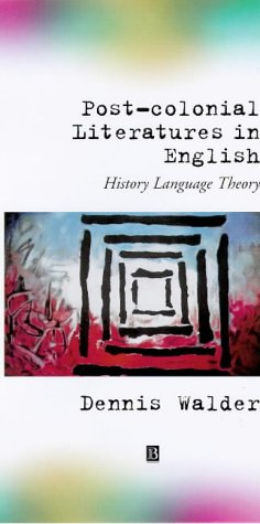 Post-Colonial Literatures in English (0631194916) by Walder, Dennis