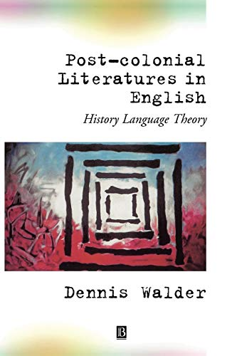 Post-Colonial Literatures in English: History, Language, Theory: Walder, Dennis