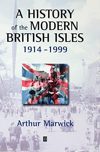 9780631195214: A History of the Modern British Isles, 1914-1999: Circumstances, Events and Outcomes