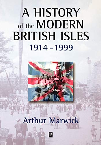 9780631195221: A History of the Modern British Isles, 1914-1999: Circumstances, Events and Outcomes